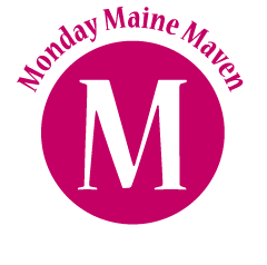 Monday Maine Maven
