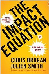 The Impact Equation by Chris Brogan and Julien Smith
